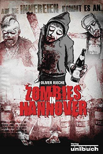 Zombies in Hannover: Auf die Innereien kommt es an - Rieche, Oliver