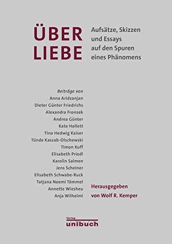 9783934900615: Über Liebe: Aufsätze, Skizzen und Essays auf den Spuren eines Phänomens