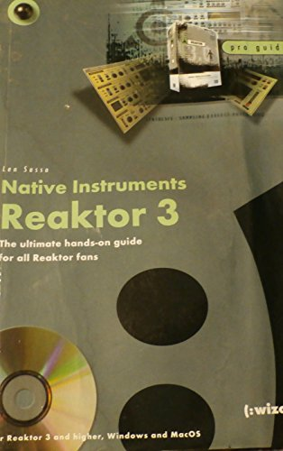 9783934903401: Native Instruments: Reaktor 3- The Ultimate Hands-on Guide for All Reaktor Fans (Pro Guide) (For Reaktor 3 and Higher, Windows and MacOS)