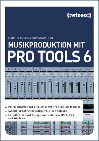 9783934903456: Musikproduktion mit PRO TOOLS 6.