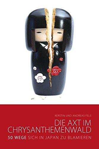 9783934918276: Die Axt im Chrysanthemenwald 50 Wege, sich in Japan zu blamieren