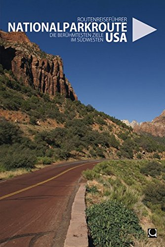 9783934918351: Nationalparkroute USA: Die berühmtesten Ziele im Südwesten