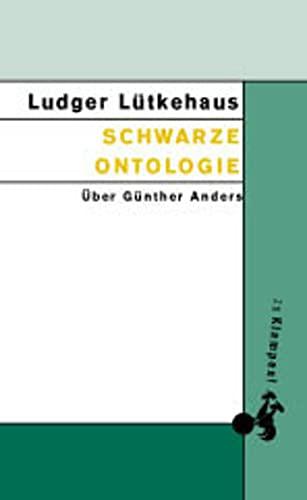 9783934920170: Schwarze Ontologie: Über Günther Anders
