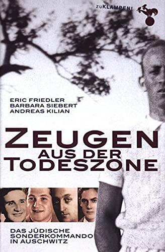 9783934920248: Zeugen aus der Todeszone: Das jüdische Sonderkommando in Auschwitz