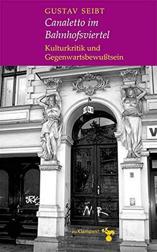9783934920767: Canaletto im Bahnhofsviertel: Kulturkritik und Gegenwartsbewußtsein