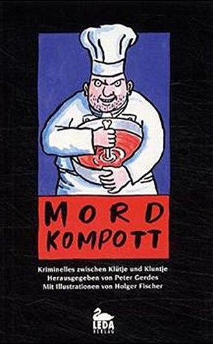 Mordkompott. Kriminelles zwischen Klütje und Kluntje: Mordillo, Guillermo