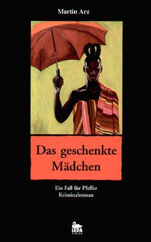 9783934927421: Das geschenkte Maedchen Ein Fall fuer Pfeffer; Kriminalroman