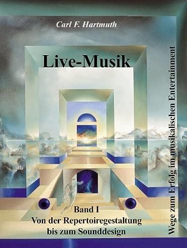 9783934928015: Live-Musik Band 1: Von der Repertoiregestaltung bis zum Sounddesign. Wege zum Erfolg im musikalischen Entertainment