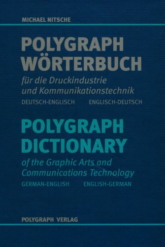 Polygraph Wörterbuch für die Druckindustrie und Kommunikationstechnik. Deutsch - Englisch...