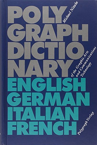 Polygraph Dictionary of the Graphic Arts and Communications Technology: Michael Nitsche