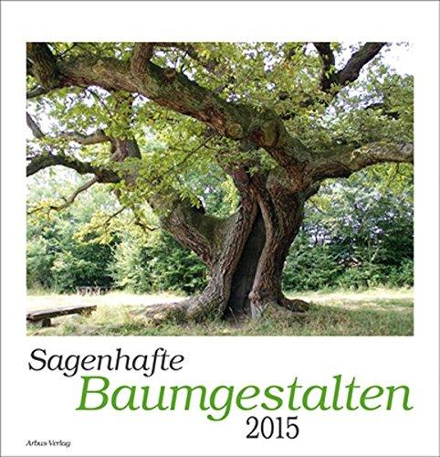 9783934947283: Sagenhafte Baumgestalten 2015