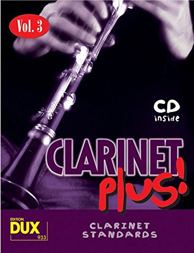 9783934958289: Clarinet Plus! Vol. 3: 8 weltbekannte Titel f�r Klarinette mit Playback-CD