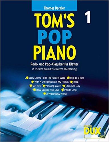 Tom's Pop Piano 1: Rock-und Pop-Klassiker für