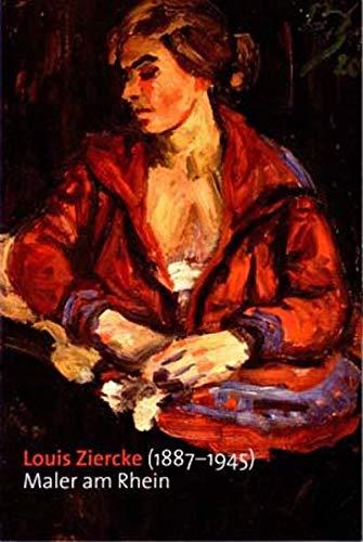 9783935005784: Louis Ziercke (1887-1945): Maler am Rhein