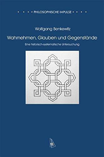 9783935025140: Wahrnehmen, Glauben und Gegenstände: Eine historisch-systematische Untersuchung