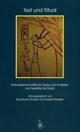9783935025768: Text und Ritual: Kulturwissenschaftliche Essays und Analysen von Sesostris bis Dada
