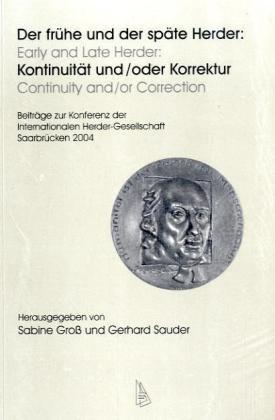 Der frühe und der späte Herder: Kontinuität und /oder Korrektur: Sabine Groß