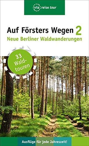9783935029452: Auf Försters Wegen 2: Neue Berliner Waldwanderungen