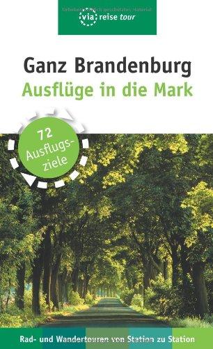 9783935029636: Ganz Brandenburg: 70 Ausflüge in die Mark