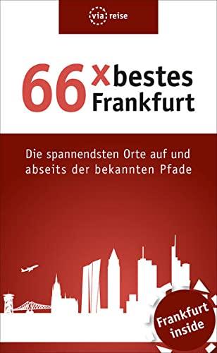 9783935029858: 66 x bestes Frankfurt: Die spannendsten Orte auf und abseits der bekannten Pfade