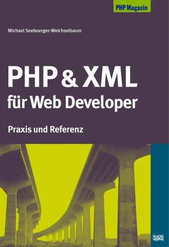 9783935042505: PHP & XML für Web Developer: Praxis und Referenz