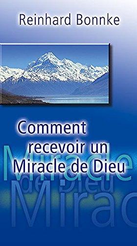 9783935057486: Comment Recevoir Un Miracle De Dieu