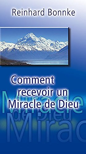 Comment Recevoir Un Miracle De Dieu (French Edition) (3935057482) by Reinhard Bonnke