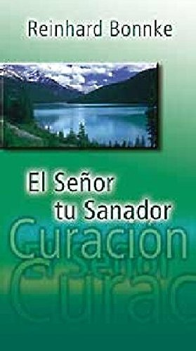 El Senor Tu Sanador (Spanish Edition): Bonnke, Reinhard