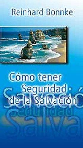 Como Tener Seguridad De La Salvacion (Spanish: Reinhard Bonnke