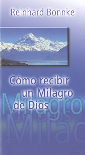 9783935057561: Como Recibir un Milagro de Dios: How To Receive A Miracle From God (Spanish Edition)