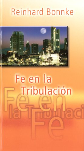 Fe En La Tribulacin: Faith for the Night (Spanish Edition) (3935057571) by Reinhard Bonnke