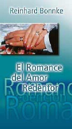 El Romance del Amor Redentor (Spanish Edition): Bonnke, Reinhard