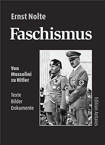 Faschismus: Texte, Bilder, Dokumente: Ernst Nolte