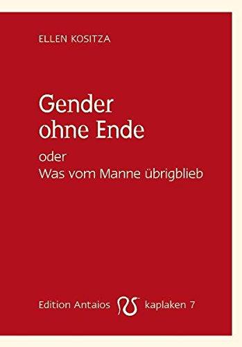 9783935063777: Gender ohne Ende oder Was vom Manne übrigblieb