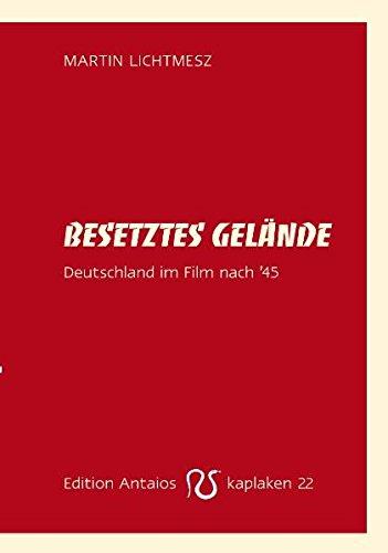 9783935063920: Besetztes Gelände. Deutschland im Film nach 45