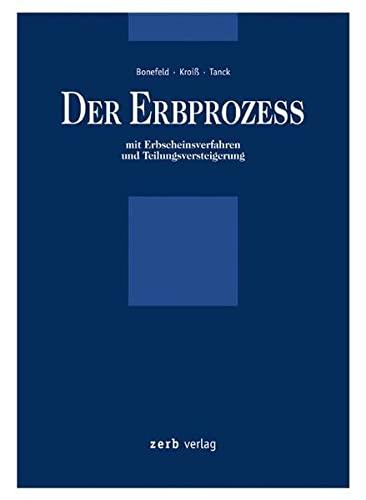 9783935079044: Der Erbprozess: Mit Erbscheinsverfahren und Teilungsversteigerung