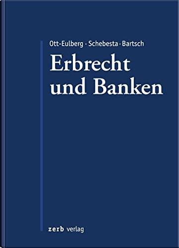 Praxishandbuch Erbrecht und Banken: Michael Ott-Eulberg