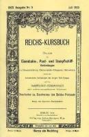 Reichs-Kursbuch Juli 1905: Eisenbahn-, Post- und Dampfschiff-Verbindungen: Kursbureau des Reichs-Postamts