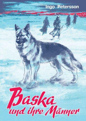 9783935102254: Baska und ihre M�nner: Die tapfere, unvergessene Wolfsh�ndin (Livre en allemand)