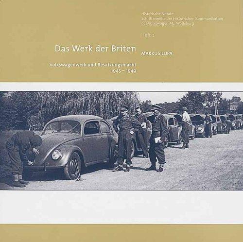 9783935112000: Das Werk der Briten: Volkswagenwerk und Besatzungsmacht 1945 - 1949