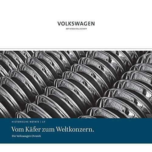 9783935112048: Die Volkswagen Chronik - Vom Käfer zum Weltkonzern: Historische Notate 17