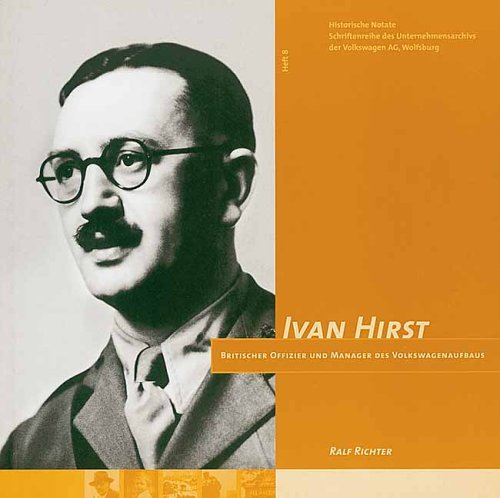9783935112123: Ivan Hirst: Britischer Offizier und Manager des Volkswagenaufbaus