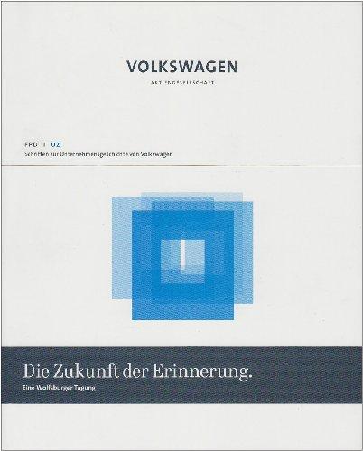 Die Zukunft der Erinnerung: Eine Wolfsburger Tagung - Grieger, M., D. Schlinkert und U. Gutzmann