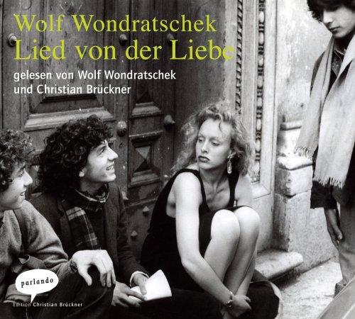 Lied von der Liebe: Wondratscheck, Wolf:
