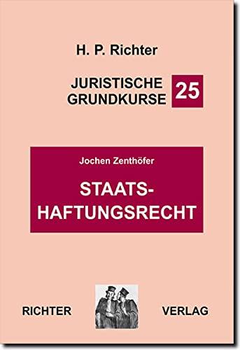 Juristische Grundkurse: Staatshaftungsrecht: Zenthöfer, Jochen