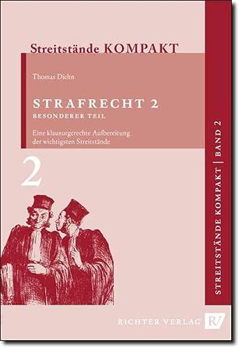 Streitstände Kompakt - Band 2 - Strafrecht 2 Besonderer Teil: Klausurgerechte Aufbereitung der...