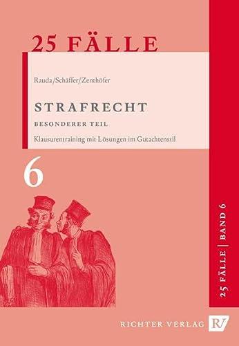 25 Fälle - Band 6 - Strafrecht Besonderer Teil: Klausurentraining mit Lösungen im ...