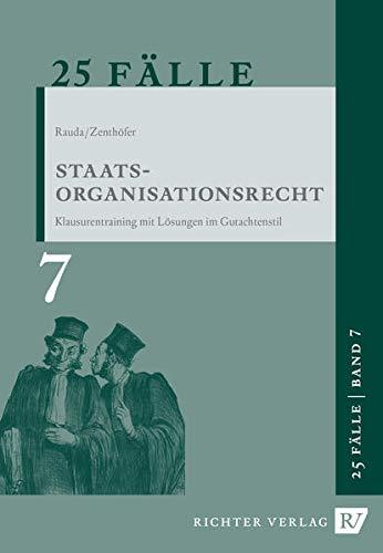 Rauda, C: 25 Fälle - Band 7 -  Staatsorganisationsrecht: Jochen Zenth�fer