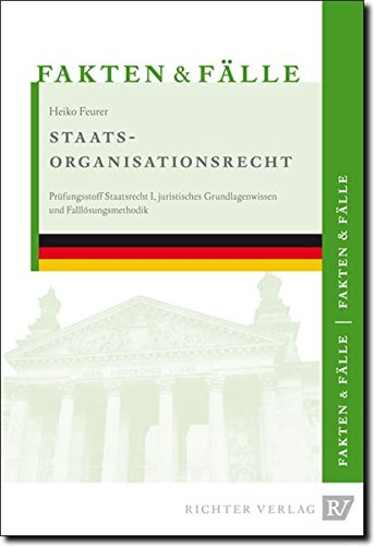 Feurer, H: Fakten & Fälle Staatsorganisationsrecht: Heiko Feurer