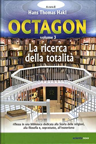 Octagon - Volume 3 - La ricerca della totalita: riflessa in una bibliotheca dedicata alla Storia ...